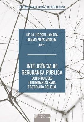 Inteligência de segurança pública Contribuições doutrinárias para o cotidiano policial – Série inteligência, estratégia e defesa social
