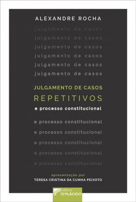 Julgamento de Casos Repetitivos e Processo Constitucional