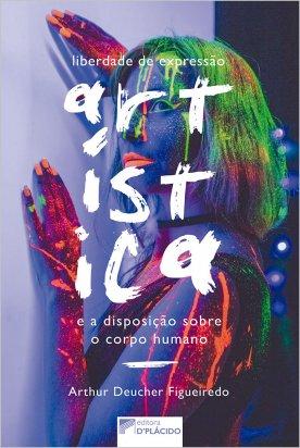 Liberdade de expressão artística e a disposição sobre o corpo humano