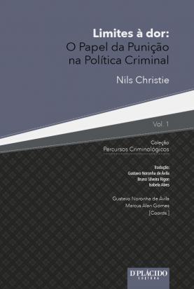 Limites à Dor: O papel da punição na política criminal - Volume 1