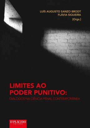 Limites ao poder punitivo: diálogos na ciência penal contemporânea