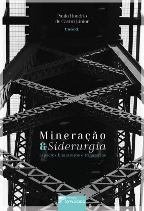Mineração e siderurgia: aspectos financeiros e tributários