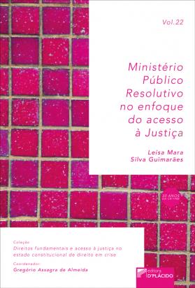 Ministério público resolutivo: no enfoque do acesso à justiça - VOLUME 22