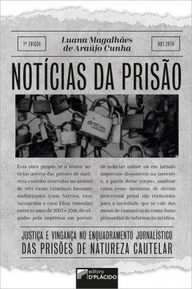 Notícias da prisão: justiça e vingança no enquadramento jornalístico das prisões de natureza cautelar