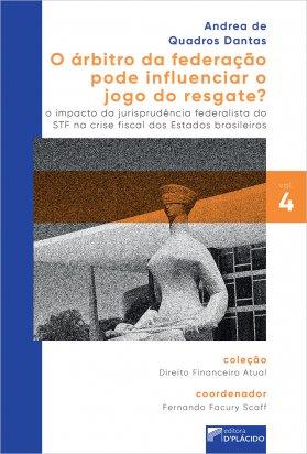 O árbitro da federação pode influenciar o jogo do resgate? O impacto da jurisprudência federalista do stf na crise fiscal dos estados brasileiros