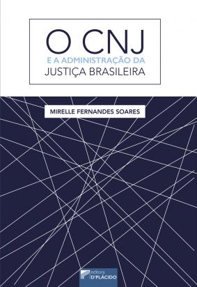 O CNJ e a administração da justiça brasileira