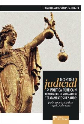 O controle judicial da política pública de fornecimento de medicamentos e tratamentos de saúde: parâmetros doutrinários e jurisprudenciais
