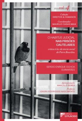 O habitus judicial nas prisões cautelares: crítica à luz da teoria social de Pierre Bourdieu