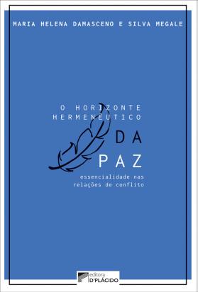 O horizonte hermenêutico da paz: essencialidade nas relações de conflito
