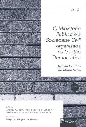 O ministério público e a sociedade civil organizada na gestão democrática VOLUME 21