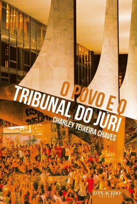 O Povo e o Tribunal do Júri