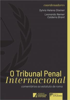O Tribunal Penal Internacional: comentários ao Estatuto de Roma - 2ª Edição