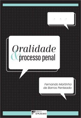 Oralidade e processo penal