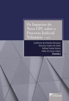 Os Impactos do Novo CPC sobre o Processo Judicial Tributário - Vol.2