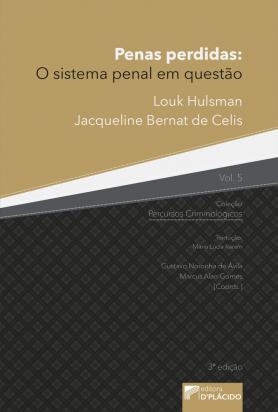 Penas Perdidas: O sistema penal em questão - 3ª Edição - Volume 5