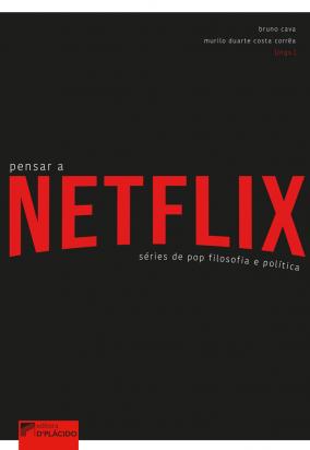 Pensar a Netflix: Séries de pop filosofia e política
