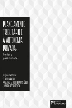 Planejamento Tributário e a Autonomia Privada: Limites e possibilidades