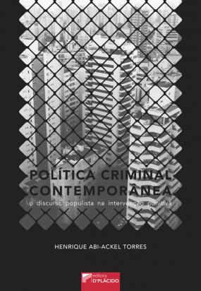 Política Criminal Contemporânea: O discurso populista na intervenção punitiva