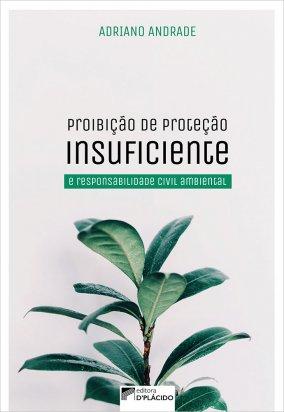 Proibição de proteção insuficiente e responsabilidade civil ambiental