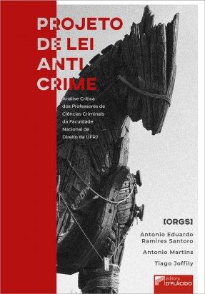 Projeto de Lei Anticrime: Análise Crítica dos Professores de Ciências Criminais da Faculdade Nacional de Direito da UFRJ