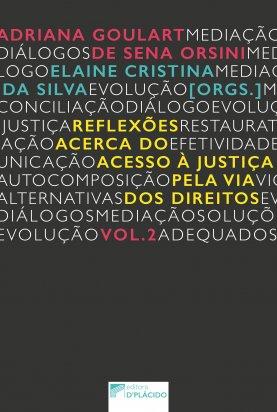 Reflexões acerca do acesso à justiça pela via dos direitos - Volume 2