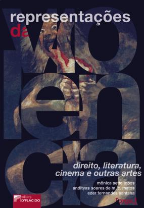Representações da Violência: Direito, literatura, cinema e outras artes