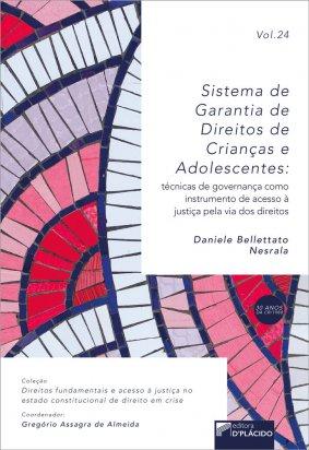 Sistema de garantia de Direitos de Crianças e Adolescentes:técnicas de governança como instrumento de acesso à Justiça pela via dos Direitos VOLUME 24