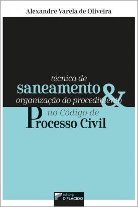 Técnica de saneamento e organização do procedimento no código de processo civil