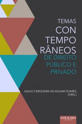 Temas Contemporâneos de Direito Público e Privado