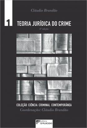 Teoria Jurídica do Crime - 6ª Edição 2020