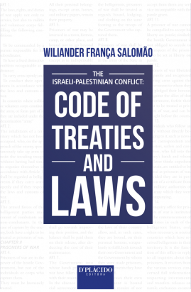 The Isralei-Palestinian Conflict: Code of Treaties and Laws