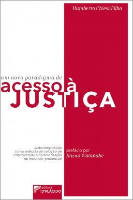 Um novo paradigma de acesso à justiça: autocomposição como método de solução de controvérsias e caracterização do interesse processual