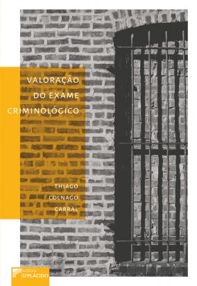 Valoração do Exame Criminológico