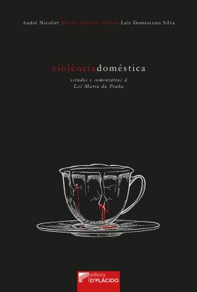 Violência Doméstica: Estudos e comentários à Lei Maria da Penha