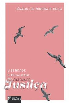 Imagem - Liberdade e igualdade no sistema de justiça