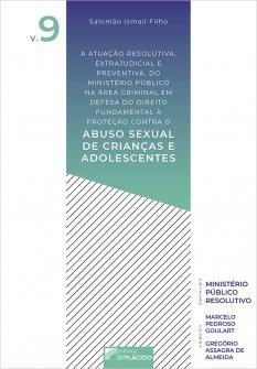 Imagem - A atuação resolutiva, extrajudicial e preventiva, do Ministério Público na área criminal em defesa do direito fundamental à proteção contra o abuso sexu