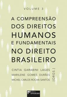 Imagem - A compreensão dos Direitos Humanos e Fundamentais no Direito Brasileiro