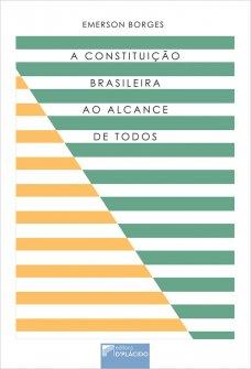 Imagem - A Constituição brasileira ao alcance de todos
