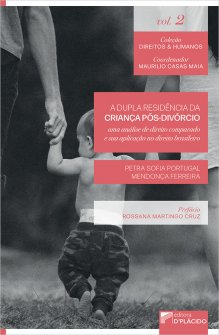 Imagem - A dupla residência da criança pós-divórcio: uma análise de direito comparado e sua aplicação no direito brasileiro - 9786555890457