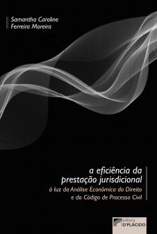 Imagem - A Eficiência da prestação jurisdicional e o código de processo civil