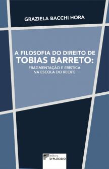 Imagem - A Filosofia do Direito de Tobias Barreto: Fragmentação e Erística na Escola do Recife