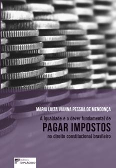 Imagem - A igualdade e o dever fundamental de pagar impostos no direito constitucional brasileiro.