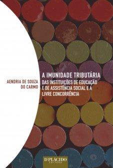 Imagem - A Imunidade Tributária das Instituições de Educação e Assistência Social e a Livre Concorrência