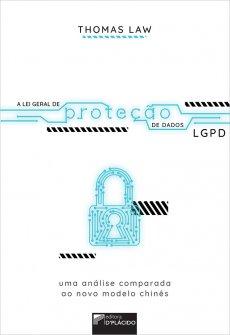 Imagem - A Lei geral de proteção de dados: uma análise comparada ao novo modelo chinês