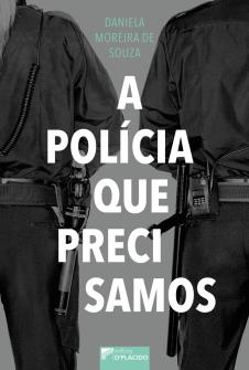 Imagem - A polícia que precisamos