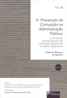 Imagem - A prevenção da corrupção na administração pública: contributos criminológicos, do corporate compliance e public compliance - 9786580444328