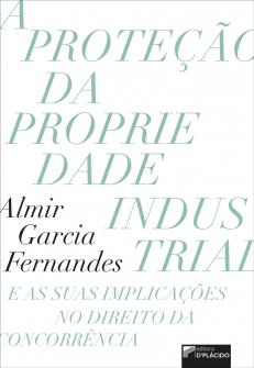Imagem - A Proteção da propriedade industrial e as suas implicações no direito da concorrência