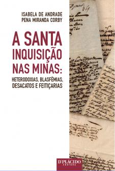 Imagem - A Santa inquisição nas minas: heterodoxias, blasfêmias, desacatos e feitiçarias