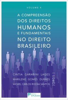 Imagem - A compreensão dos direitos humanos e fundamentais no direito brasileiro volume 4