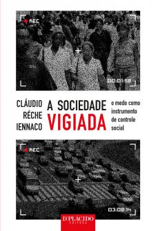 Imagem - A Sociedade Vigiada o medo como instrumento de controle social - 9788584254477